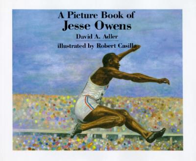 A Picture Book of Jesse Owens By Adler, David A./ Casilla, Robert (ILT)